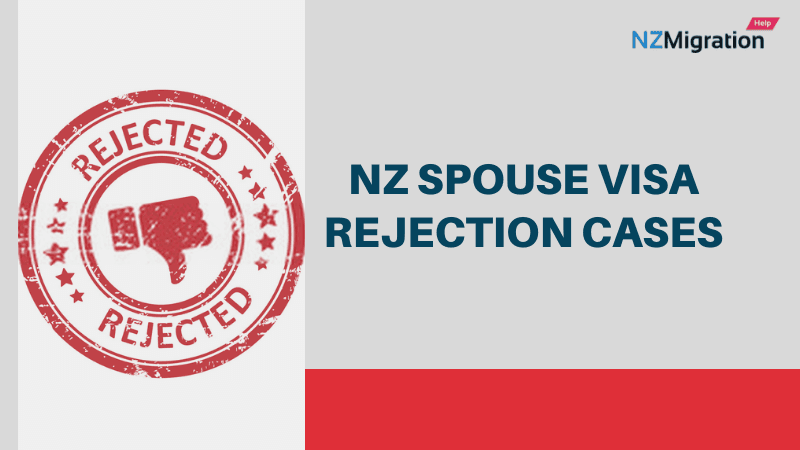 NZ Spouse Visa Rejection Cases