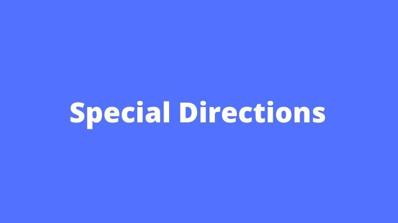 Special Directions