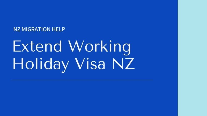 Extend Working Holiday Visa NZ