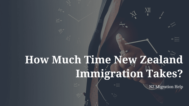 How Much Time New Zealand Immigration Takes?